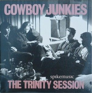 Cowboy Junkies - The Trinity Session / 1988