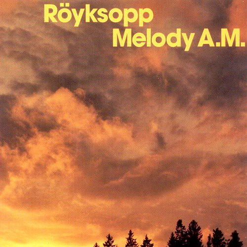Royksopp - Melody A.M