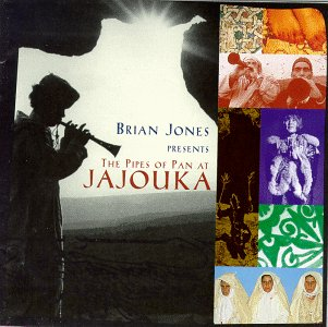 The Pipes of Pan of Jajouka: Take me with you my Darling...