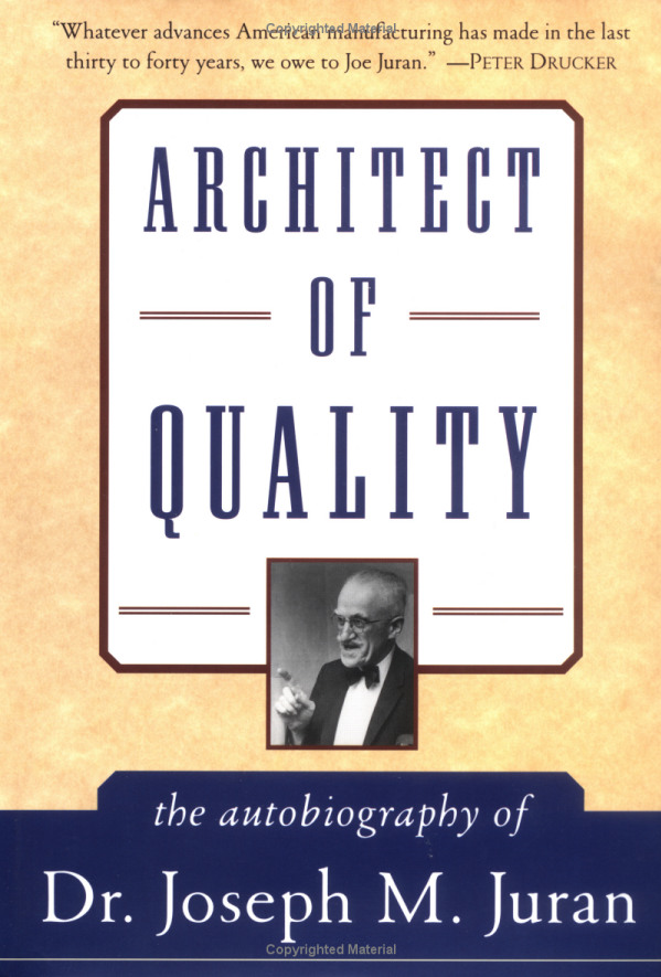 출처: http://www.amazon.com/Architect-Quality-Autobiography-Joseph-Juran/dp/0071426108
