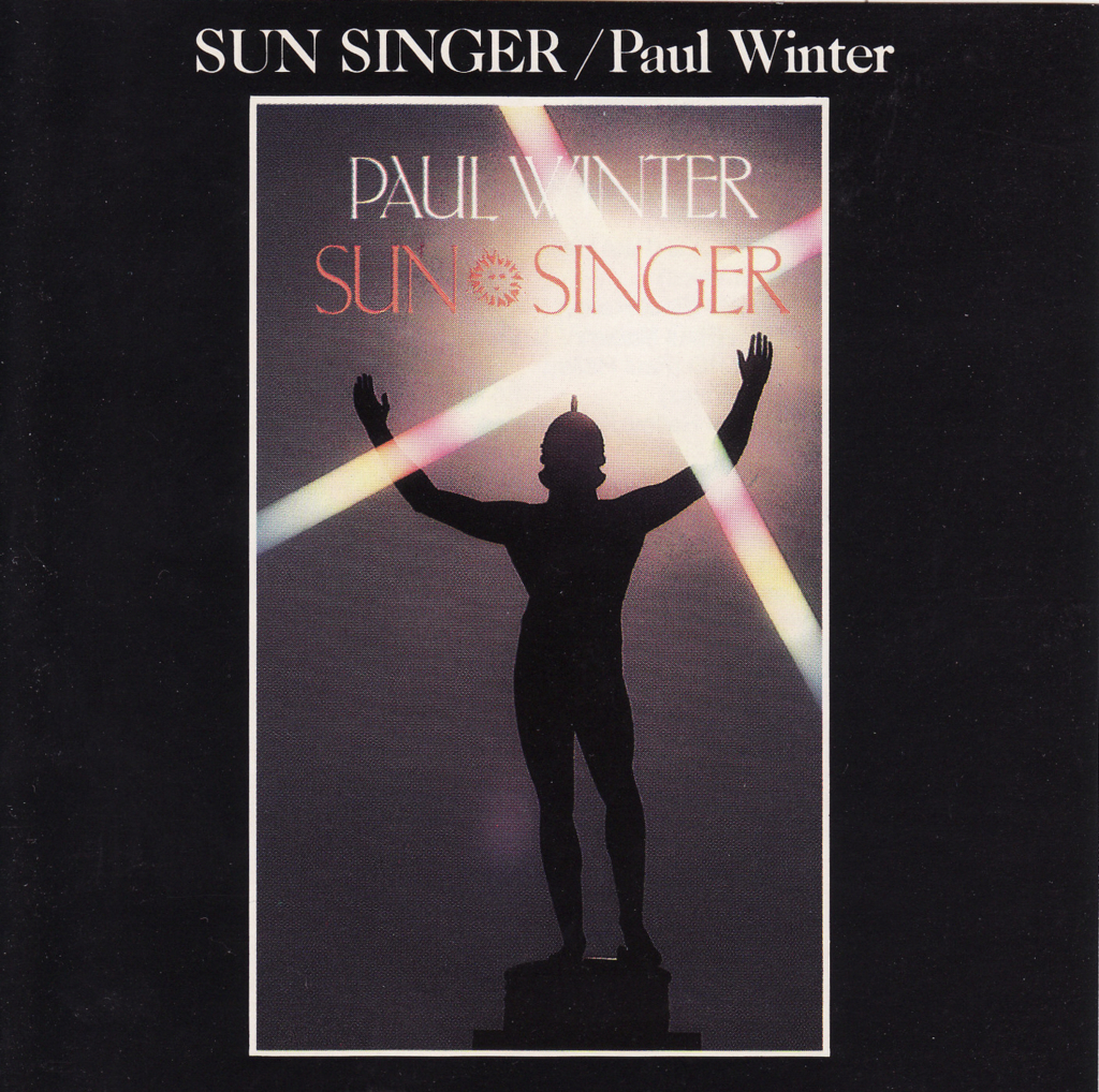 Paul Winter - Sun Singer (1983)